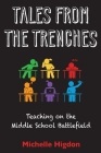 Tales from the Trenches: Teaching on the Middle School Battlefield Cover Image