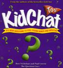 Kidchat Too!: All-New Questions to Fuel Young Minds and Mouths Cover Image