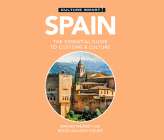 Spain - Culture Smart!: The Essential Guide to Customs & Culture (Culture Smart! The Essential Guide to Customs & Culture) Cover Image