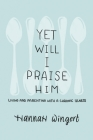 Yet Will I Praise Him Cover Image