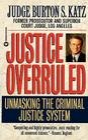Justice Overruled: Unmasking the Criminal Justice System Cover Image