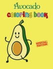 Avocado Coloring Book: Avocados Kids Coloring Book for Children of All Ages, Fun Cute And Stress Relieving, 55 Unique Single-Sided Coloring P Cover Image