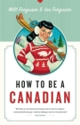 How to Be a Canadian Cover Image