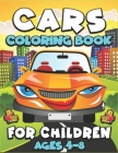 Cars Coloring Book for Children Ages 4-8: Amazing Cars Coloring Designs Filled with Cars, Trucks, Мuscle cars, Super cars and more popular Cars. Cover Image