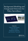Background Modeling and Foreground Detection for Video Surveillance Cover Image