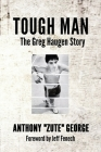 Tough Man: The Greg Haugen Story Cover Image