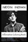 Affirmative Coloring Book: Neon Indian Inspired Designs Cover Image