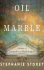 Oil and Marble: A Novel of Leonardo and Michelangelo Cover Image