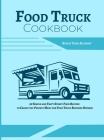Food Truck Cookbook: 50 Simple and Tasty Street Food Recipes to Create the Perfect Menu for Food Truck Business Owners Cover Image