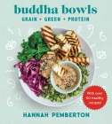 Buddha Bowls: Grain + Green + Protein Cover Image