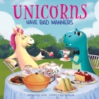 Unicorns Have Bad Manners Cover Image