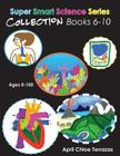 Super Smart Science Series Collection: Books 6 - 10 Cover Image