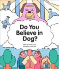 Do You Believe in Dog? Cover Image