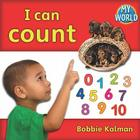 I Can Count (My World #1) Cover Image