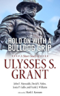 Hold on with a Bulldog Grip: A Short Study of Ulysses S. Grant Cover Image