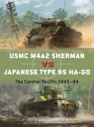 USMC M4A2 Sherman vs Japanese Type 95 Ha-Go: The Central Pacific 1943–44 (Duel) Cover Image