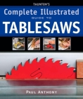 Taunton's Complete Illustrated Guide to Tablesaws (Complete Illustrated Guides (Taunton)) Cover Image