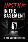 Lipstick In The Basement: A Braxton Steele Novel Cover Image