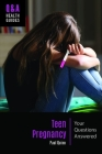 Teen Pregnancy: Your Questions Answered (Q&A Health Guides) Cover Image