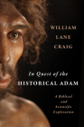 In Quest of the Historical Adam: A Biblical and Scientific Exploration Cover Image