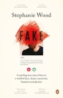 Fake: A Startling True Story of Love in a World of Liars, Cheats, Narcissists, Fantasists and Phonies Cover Image