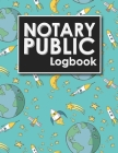 Notary Public Logbook: Notarial Record Book, Notary Public Book, Notary Ledger Book, Notary Record Book Template, Cute Space Cover Cover Image