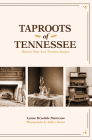 Taproots of Tennessee: Historic Sites and Timeless Recipes Cover Image