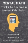 Mental Math: Tricks To Become A Human Calculator Cover Image
