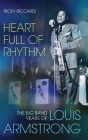 Heart Full of Rhythm: The Big Band Years of Louis Armstrong Cover Image