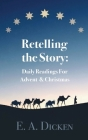 Retelling the Story: Daily Readings for Advent and Christmas Cover Image