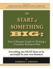 The Start of Something Big:: Your Ultimate Guide to Writing a Dynamic Business Plan Cover Image