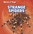 Strange Spiders (World of Bugs) Cover Image