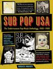 Sub Pop USA: The Subterraneanan Pop Music Anthology, 1980-1988 Cover Image