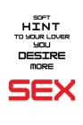 Soft hint to your lover you desire more SEX Cover Image