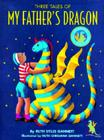 Three Tales of My Father's Dragon: Includes My Father's Dragon, Elmer and the Dragon, Dragons of Blueland Cover Image