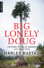 Big Lonely Doug: The Story of One of Canadaas Last Great Trees Cover Image