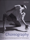 Choreography: Creating and Developing Dance for Performance Cover Image