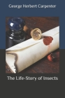 The Life-Story of Insects Cover Image