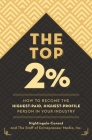 The Top 2 Percent: How to Become the Highest-Paid, Highest-Profile Person in Your Industry Cover Image
