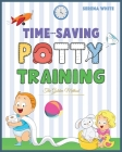 Time-Saving Potty Training: The Golden Method Potty Train Your Little Boys and Girls in Less Then 3 Days The Stress Free Guide You Are Waiting For Cover Image