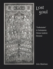 Lost Soul: Confucianism in Contemporary Chinese Academic Discourse (Harvard-Yenching Institute Monograph #64) Cover Image