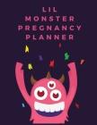 Lil Monster Pregnancy Planner: Pregnancy Planner Gift - Trimester Symptoms - Organizer Planner - New Mom Baby Shower Gift - Baby Expecting Calendar - Cover Image