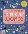 The Dictionary of Difficult Words: With more than 400 perplexing words to test your wits! Cover Image