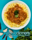Ethnic Dinners: Ethnic Recipes for Delicious Dinners Cover Image