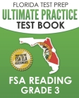 FLORIDA TEST PREP Ultimate Practice Test Book FSA Reading Grade 3: Includes 4 Complete FSA Reading Practice Tests Cover Image
