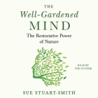 The Well-Gardened Mind: The Restorative Power of Nature Cover Image