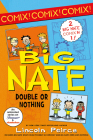 Big Nate: Double or Nothing: Big Nate: What Could Possibly Go Wrong? and Big Nate: Here Goes Nothing (Big Nate Comix) Cover Image