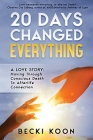 20 Days Changed Everything: A Love Story: Moving Through Conscious Death to Afterlife Connection Cover Image