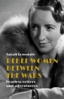 Rebel women between the wars: Fearless writers and adventurers Cover Image