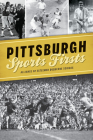 Pittsburgh Sports Firsts Cover Image